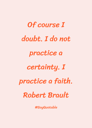 1-quote-about-of-course-i-doubt-i-do-not-practice-a-certain-image-coloured-background